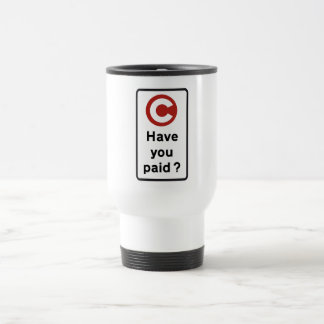 Have You Paid?, Road Sign, UK Stainless Steel Travel Mug