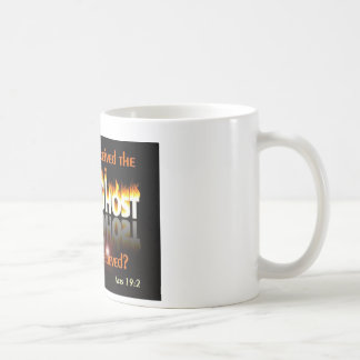 Have you recieved since you believed? basic white mug