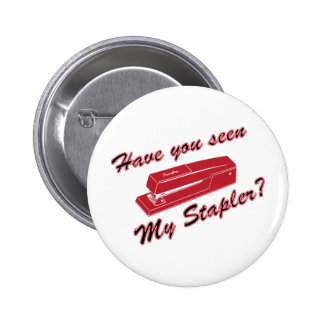 Have you seen my stapler? 6 cm round badge