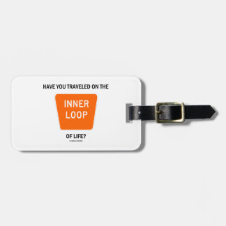 Have You Traveled On The Inner Loop Of Life? Travel Bag Tag