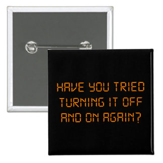 Have You Tried Turning It Off And On Again? 15 Cm Square Badge