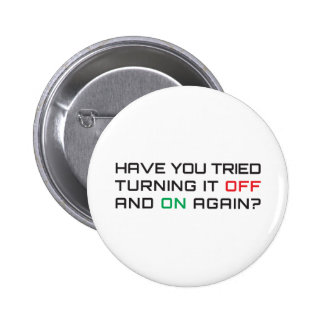 Have you tried turning it off and on again? 6 cm round badge