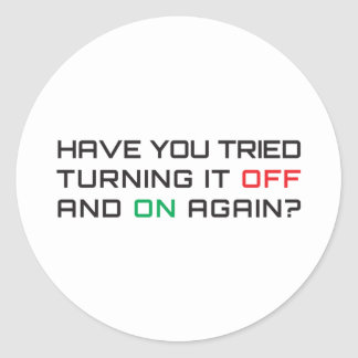 Have you tried turning it off and on again? classic round sticker