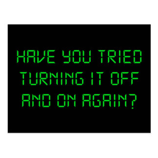 Have You Tried Turning It Off And On Again? Postcard