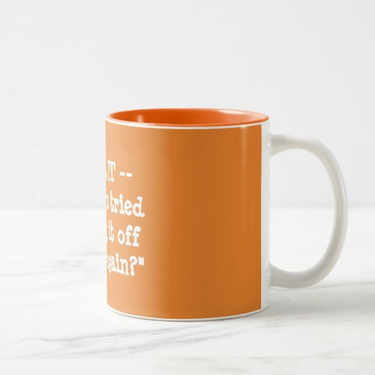 Have You Tried Turning It Off And On Again? Two-Tone Coffee Mug