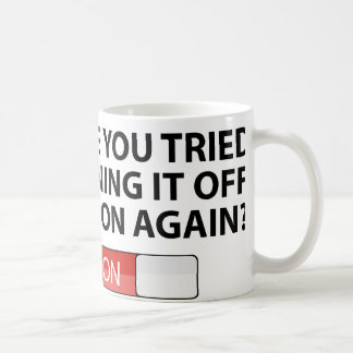 Have You Tried Turning It On And Off Again? Coffee Mug
