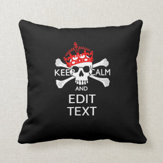 Have Your Text Keep Calm Crossbones Skull on Black Cushion