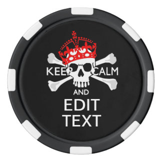 Have Your Text Keep Calm Crossbones Skull on Black Poker Chips