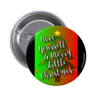 Have Yourself A Merry Little Christmas Button