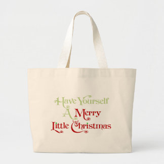 Have Yourself A Merry Little Christmas Canvas Bags