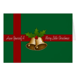 HAVE YOURSELF A MERRY LITTLE CHRISTMAS! GREETING CARD
