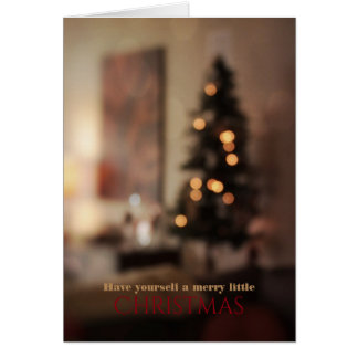 Have Yourself a Merry Little Christmas (Card) Greeting Card