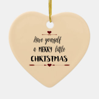 HAVE YOURSELF A MERRY LITTLE CHRISTMAS CERAMIC HEART DECORATION