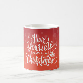 Have Yourself A Merry Little Christmas Classic Mug