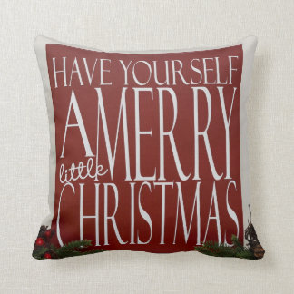 Have Yourself A Merry Little Christmas cushion