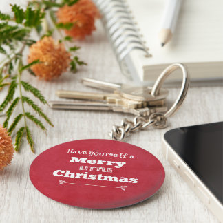 Have Yourself a Merry Little Christmas Key Chains