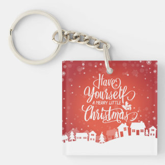 Have Yourself A Merry Little Christmas | Keychain