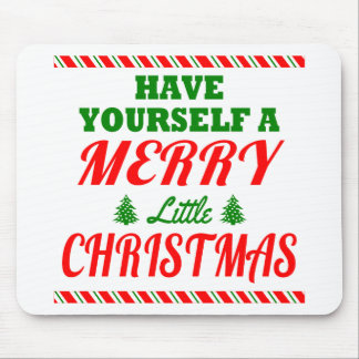 Have Yourself a Merry Little Christmas Mouse Pads