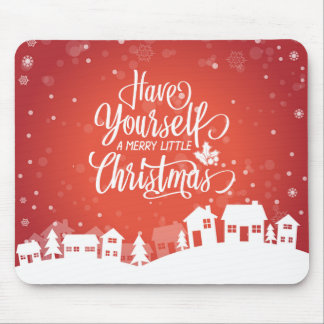 Have Yourself A Merry Little Christmas | Mousepad