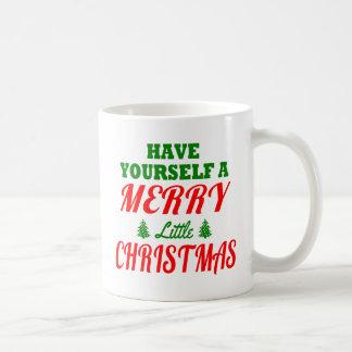 Have Yourself a Merry Little Christmas Coffee Mug