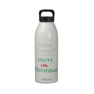 Have Yourself a Merry little Christmas Drinking Bottles
