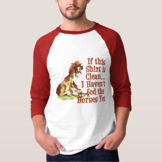 Havent fed Horses Yet T-Shirt