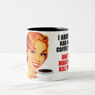Haven't Had Coffee Yet Two-Tone Coffee Mug