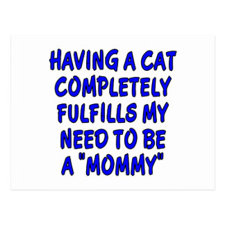 Having a cat completely fulfills...mommy postcard