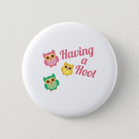 Having a Hoot 6 Cm Round Badge