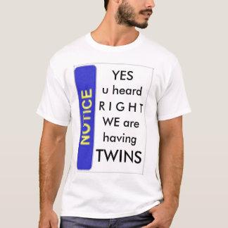 Having Twins Notice T-Shirt