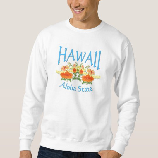 Hawaii Aloha State Sweatshirt