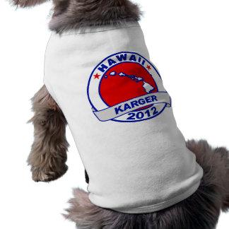Hawaii Fred Karger Pet Shirt