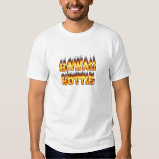 Hawaii Hottie Fire and Flames T Shirts