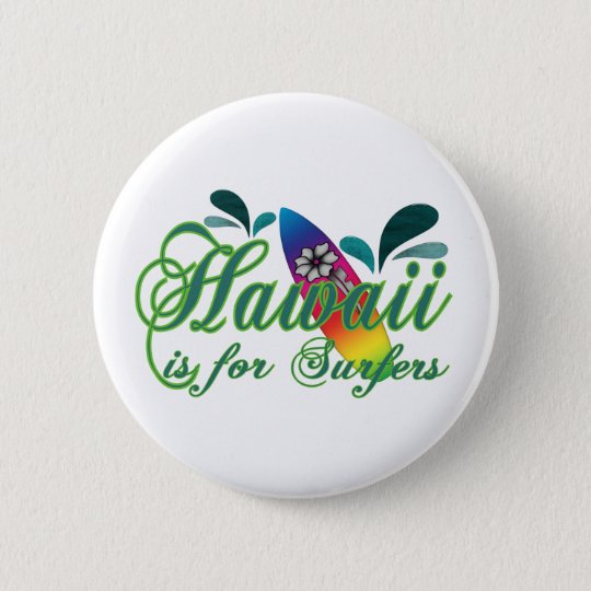Hawaii is for Surfers 6 Cm Round Badge