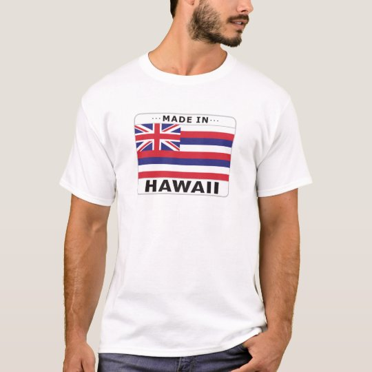 Hawaii Made In T-Shirt