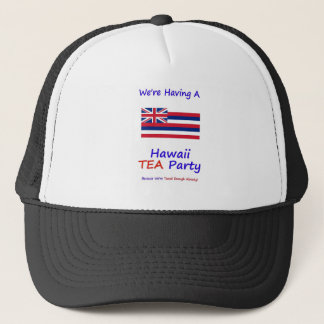 Hawaii TEA Party - We're Taxed Enough Already! Trucker Hat