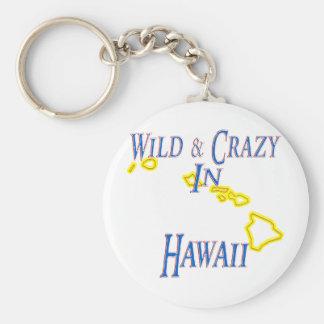 Hawaii - Wild and Crazy Keychain