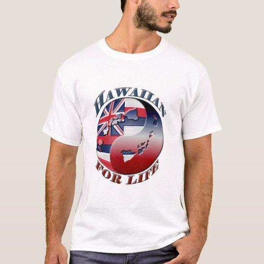 Hawaiian for life - Customised T-Shirt