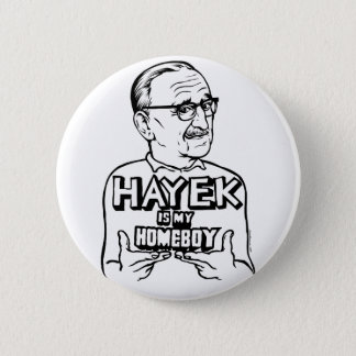 Hayek is My Homeboy Button