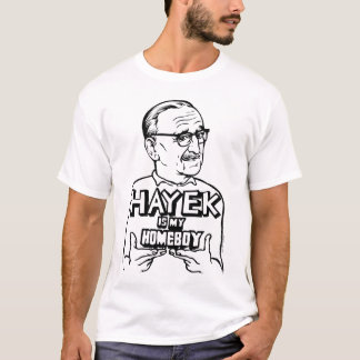 Hayek Is My Homeboy T-Shirt