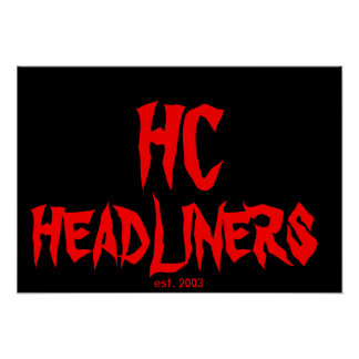 HC HEADLINERS POSTERS