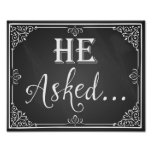"""He asked"" Engagement photo prop sign chalkboard Poster"