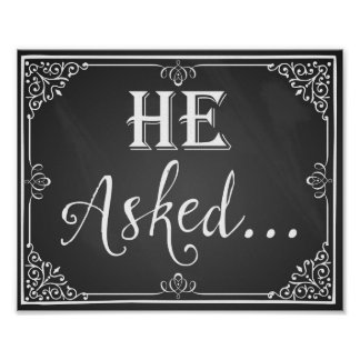 """""""He asked"""" Engagement photo prop sign chalkboard Poster"""