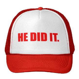 He did it hats