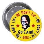 He Don't Lie - Go Cain - 2012 Button