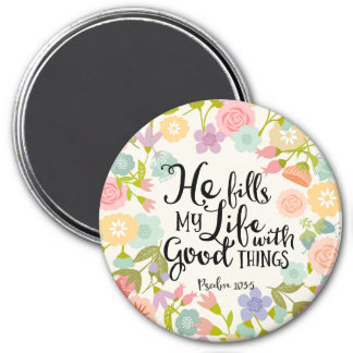 """He Fills My Life 3"""" Round Magnet"""