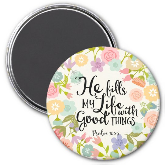 "He Fills My Life 3"" Round Magnet"