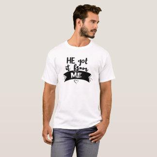 He got it from me T-Shirt