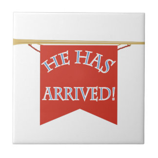 He Has Arrived Small Square Tile