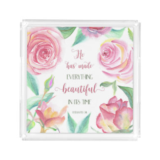 He Has Made Everything Beautiful Ecclesiastes 3:11 Acrylic Tray